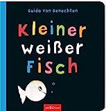 Kleiner weißer Fisch: Der Bilderbuchklassiker vom Erfolgsillustrator Guido van Genechten für Kinder ab 24 Monaten